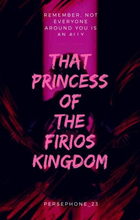 That Princess Of The Firios Kingdom  by Persephone_23
