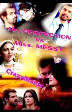 Mr. Perfection vs Miss. Messy (Completed) - Abhigya TS By Crazymahiz.... by crazymahiz