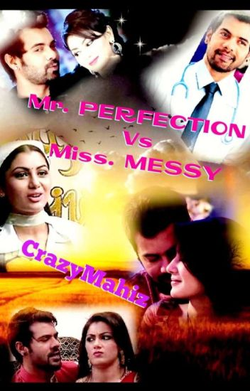 Mr. Perfection vs Miss. Messy - Abhigya TS By CrazyMahiz.. (Completed)