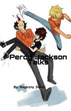 Percy Jackson Talks by _Nooru_