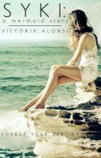 Syki, una historia de sirenas by Vic_LovesDance