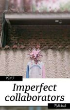 Imperfect collaborators by Yiji15