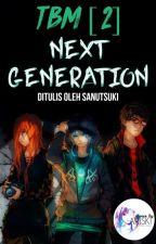 TBM [2] - Next Generation by SanuTsuki