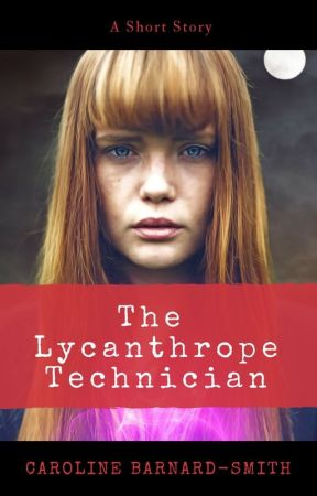 The Lycanthrope Technician - A Short Story by CazzySmith
