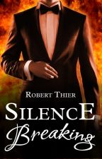 Silence Breaking by RobThier