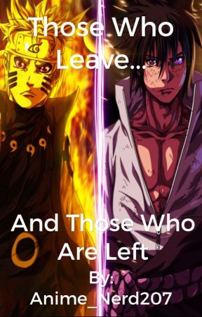 Those Who Leave and Those Who Are Left by Anime_Nerd207