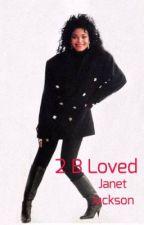 Janet Jackson: 2 B Loved by Dreamer_2_Believer