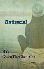 Antisocial. by Gwenthegiantcat