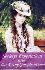 Society's Expectations & Too Many Complications {Finalist} by ChatterKid