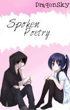 Spoken Poetry by DraqonSky