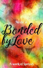 Bonded by Love✔ by Priya_siva