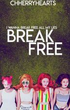 Break Free by CherryHearts4
