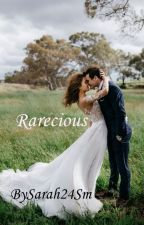 Rarecious [Part II of His Precious] {Completed} by Sarah24SM