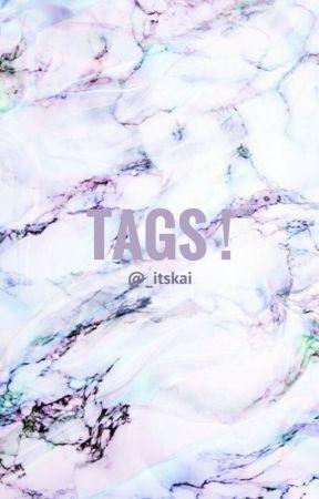 TAGS ! by _itskai