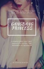 Gangbang Princess: Erotic Fantasy Short Stories (WARNING: VERY EXPLICIT) by Winterwinter17