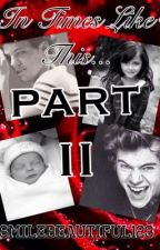 In Times Like This Part Two *Larry Mpreg* by SmileBeautiful123