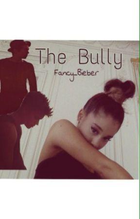 The Bully (Ariana Grande, Austin Mahone, Justin Bieber love story) by Fancy_Bieber