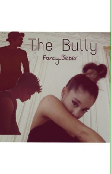The Bully (Ariana Grande, Austin Mahone, Justin Bieber love story)