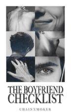 The Boyfriend Checklist by chainxmoker