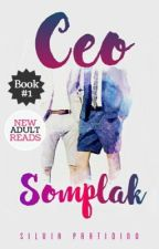 CEO SOMPLAK [Repost novel version] by SilviaPratidino