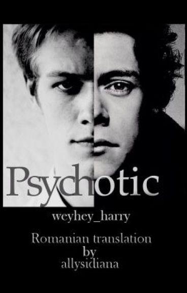 Psychotic-Romanian