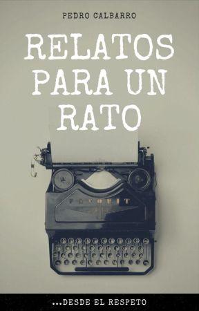 Relatos para un rato by PedroCalbarro