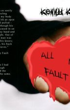 All my Fault by KennJohnson