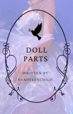 Doll Parts ✧ Frerard ✧ Book One by vampirexchild