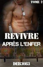 Revivre...après l'enfer (Tome 2) by deb3083