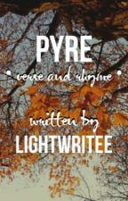 Pyre by lightwritee