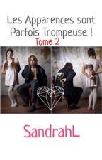 Les Apparences Sont Parfois Trompeuse - Tome 2  by sandraahl