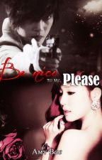 Be nice to me, please [Terminada] by Moonchild-95