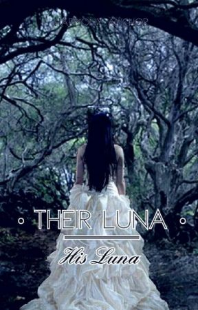 Their Luna, His Luna (Coming Soon) by Mysterious_Siren