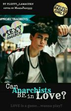 Can Anarchists be in love?{#READINT2017} by -love_sucks-