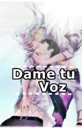 Dame tu voz (Yaoi/Gay) by kyoko_Martzz