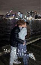 Me quedo contigo. by Novelasbygmlrss
