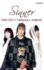 SINNER [Taehyung x OC x Jungkook] by syauee