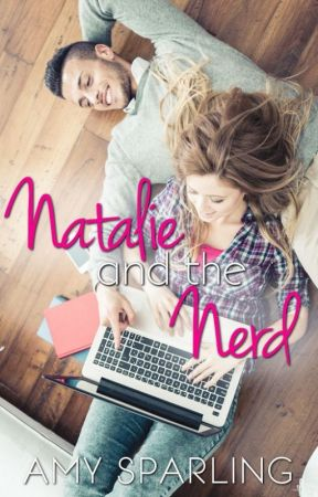 Natalie and the Nerd - SAMPLE by AmySparlingWrites