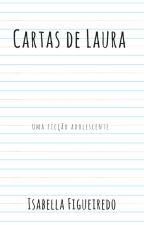 Cartas de Laura by isaisafigueiredo