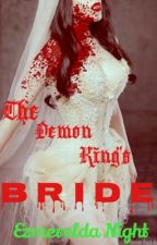 Demon King's Bride : Book 1 of the Royal Wives Series by EzmereldaNight