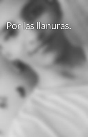 Por las llanuras. by Luizeem24