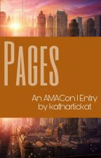 Pages (An AMACon 1 Entry) by kathartickat