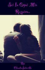Sei in ogni mio respiro.. by ClaudiaScherillo