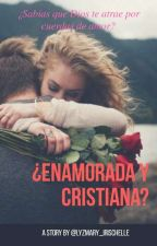 Me volví una chica ¡CRISTIANA!  by Lyzmary_Irischelle