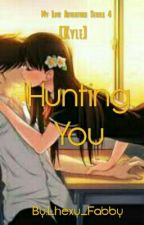 Hunting You[KYLE]       Series 4 Me & My Boss Sex Adventure Series  by Lhexy_Fabby