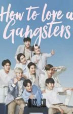 How To Love A Gangster by avin_gatibal