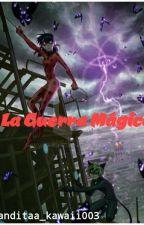 La Guerra Mágica by Panditaa_kawaii003