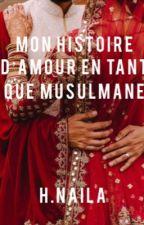 Mon histoire d'amour en tant que musulmane. by Naila1003
