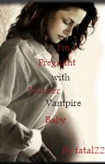 I'm Pregnant! with my teacher/vampire baby
