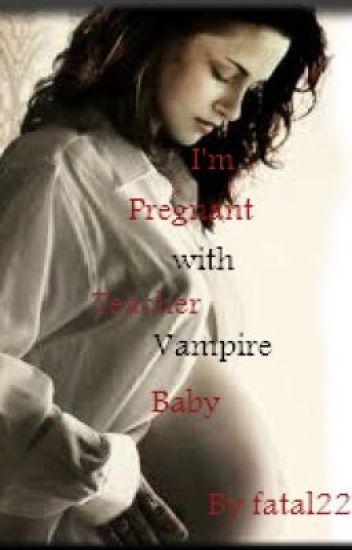 I'm Pregnant! with my teacher/vampire baby - fatal22 - Wattpad
